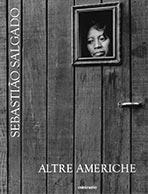 Altre americhe di Sebastião Salgado