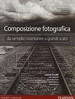 Composizione fotografica da semplici istantanee a grandi scatti di Pearson Education Italia