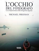 L'occhio del fotografo di Micheal Freeman