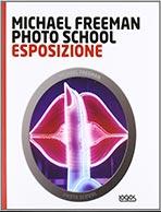 Photo School di Michael Freeman