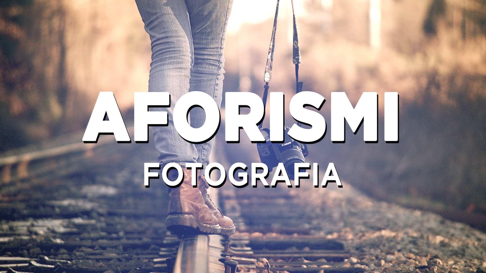 Popolare Frasi sulla fotografia, ecco le più belle - Fotografia Moderna VH57