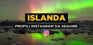 Islanda: Profili Instagram da seguire