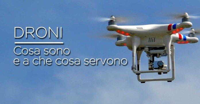 Cosa sono i droni e a che cosa servono