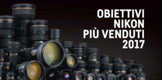 Migliori obiettivi Nikon piu venduti del 2017