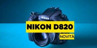 Nikon D820, rumors, caratteristiche e novità