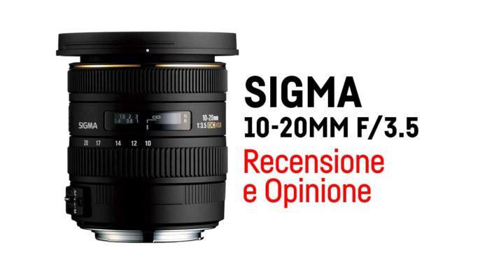 Sigma 10-20mm Recensione e Opinione