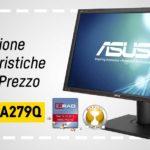 Recensione Asus PA279Q: caratteristiche e prezzo