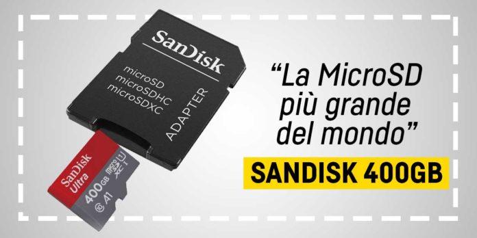 SanDisk 400GB, La Microsd piu grande del mondo