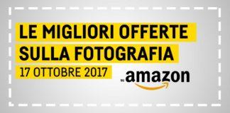 Migliori offerte fotografia 17 ottobre 2017