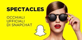 Spectacles, gli occhiali ufficiali di Snapchat