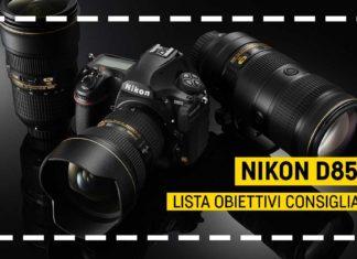 Lista Obiettivi Consigliati per la Nikon D850