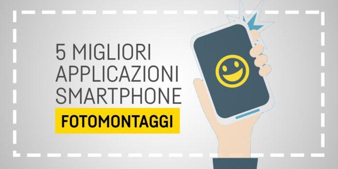 Migliori applicazioni fotomontaggi smartphone