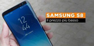 Samsung S8 Prezzo Più Basso, il miglior prezzo