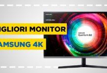 Migliori monitor Samsung 4k