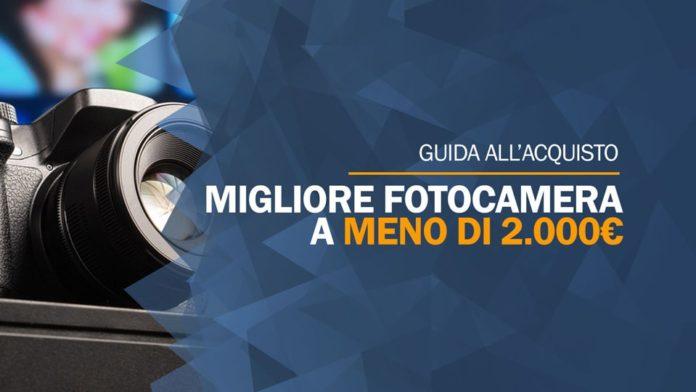 Migliore fotocamera a meno di 2000 euro