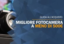 La migliore fotocamera a meno di 500 euro