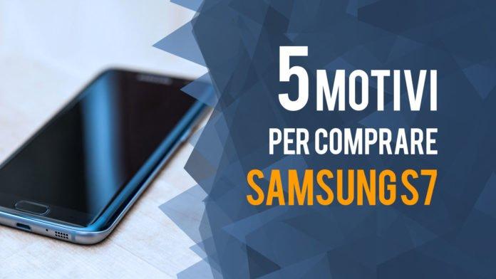 Motivi per comprare il Samsung S7