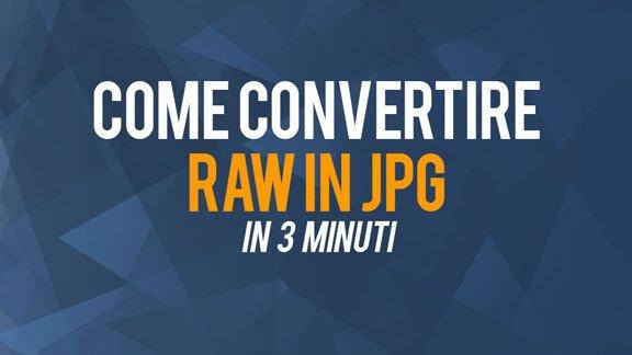 Come convertire file Raw in jpg
