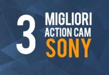 Le migliori Sony Action Cam sul mercato, la nostra classifica
