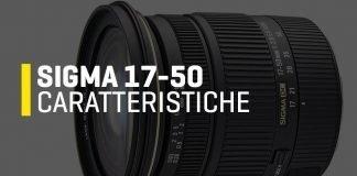 Caratteristiche del Sigma 17-50mm