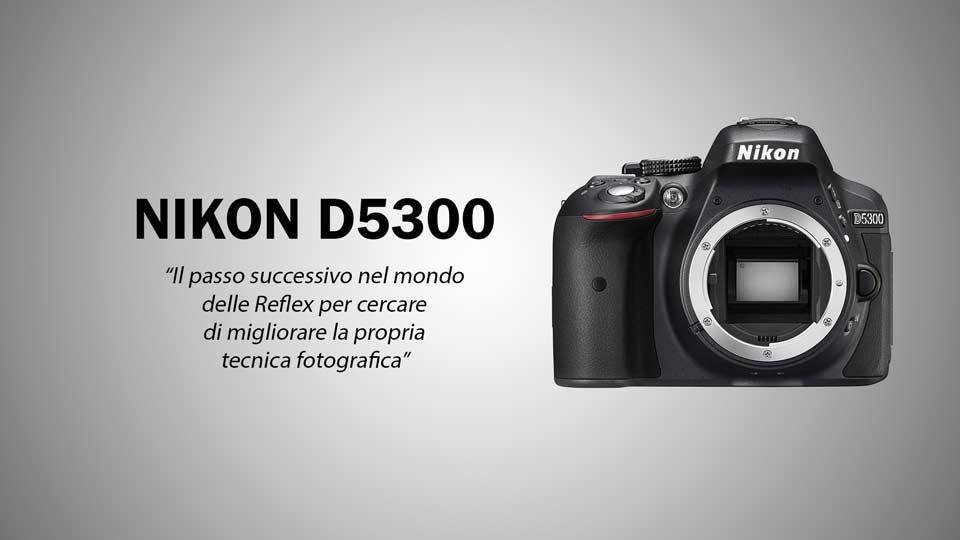 Migliore macchina fotografica Nikon D5300