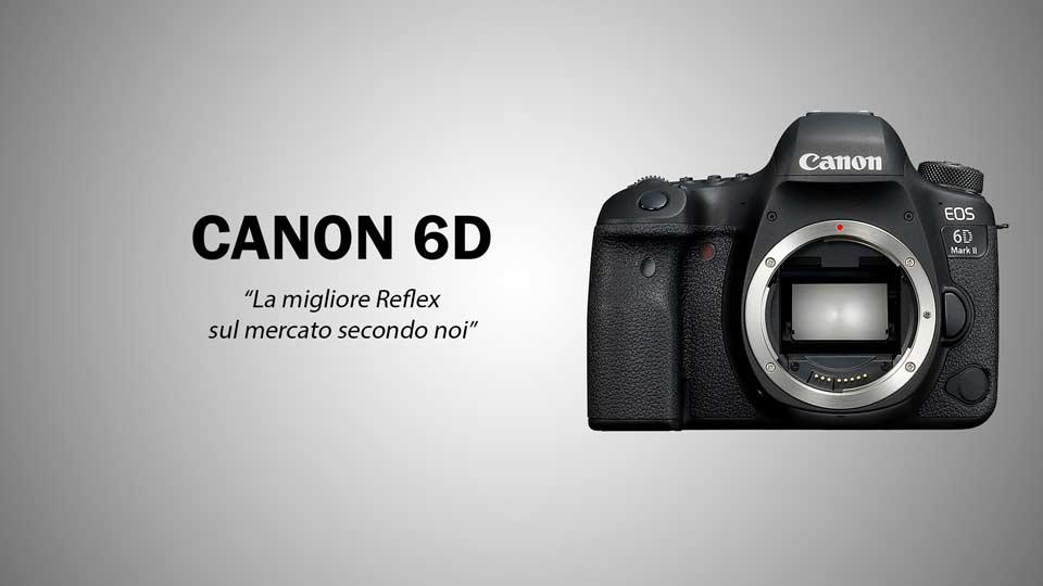 Migliore Reflex Canon 6D