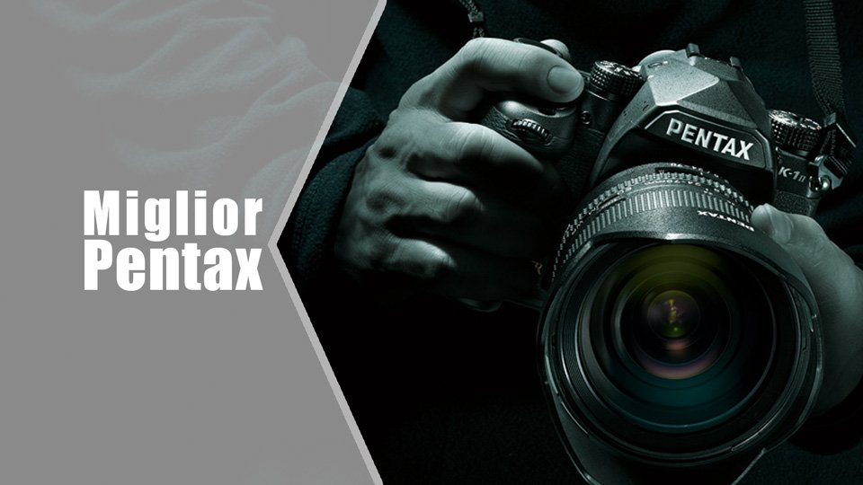 9388d7c0f657fa Reflex Pentax: Le migliori del 2019 | Fotografia Moderna