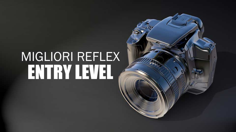 b8c283d47eb875 La Migliore Reflex Entry Level del 2019 | Fotografia Moderna
