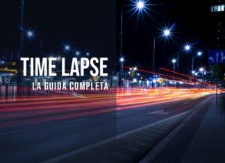 La guida definitiva sul Time Lapse