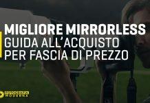 La classifica delle migliori mirrorless