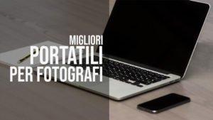 Migliori portatili per fotografia