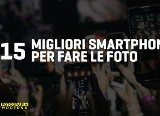 Migliori smartphone fotocamera