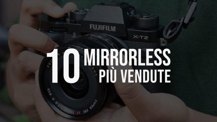 La classifica delle mirrorless più vendute