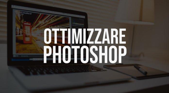 Come ottimizzare Photoshop e renderlo più veloce