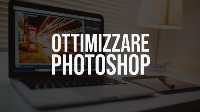 Come ottimizzare Photoshop