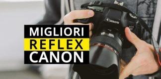 Le migliori reflex Canon consigliate
