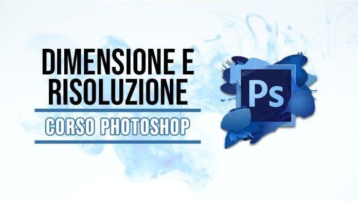Dimensioni e risoluzione in Photoshop