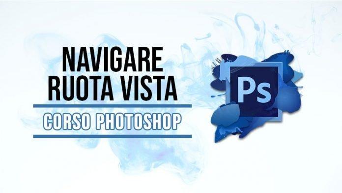 Navigare e ruota vista su Photoshop