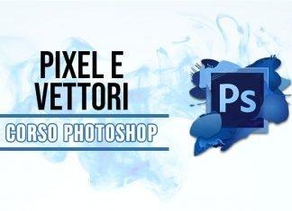 Le differenze tra pixel e vettori in Photoshop