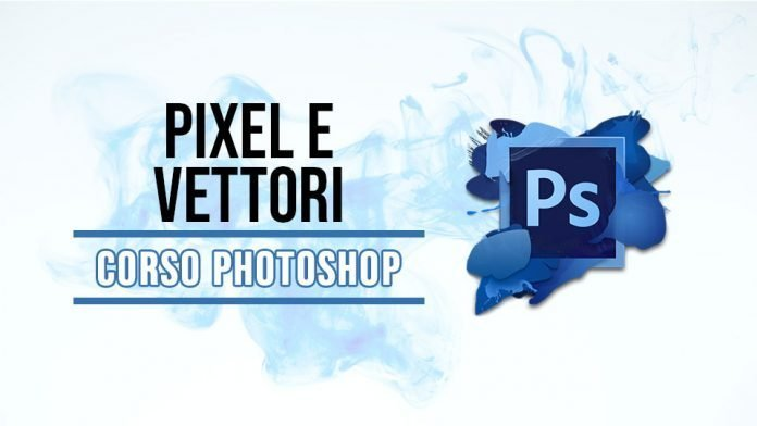 Le differenze tra pixel e vettori in Photoshop