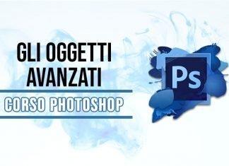 Corso di Photoshop e gli oggetti avanzati