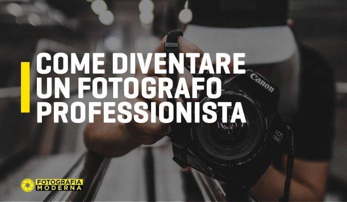 Come diventare un fotografo professionista