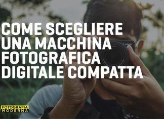 come scegliere una macchina fotografica digitale compatta