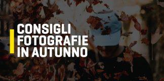 Consigli per le fotografie in autunno