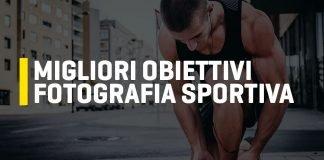 Migliori obiettivi per fotografia sportiva
