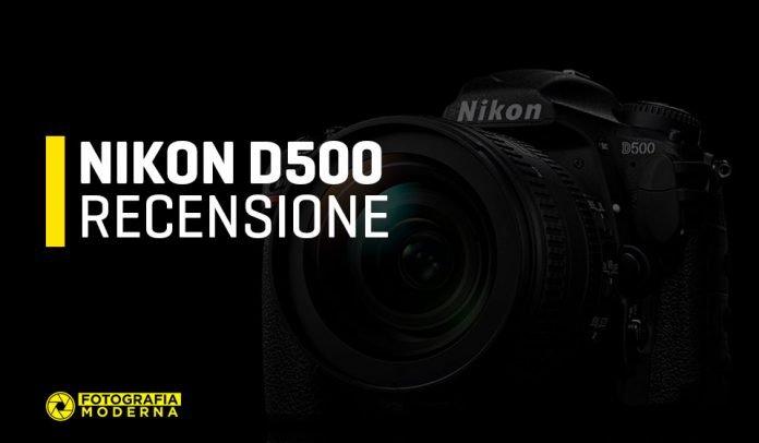 Nikon D500 Recensione