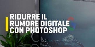 Ridurre il rumore digitale con Photoshop