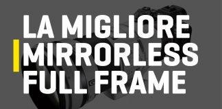 La migliore mirrorless Full Frame