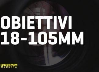 Migliori obiettivi 18-105mm