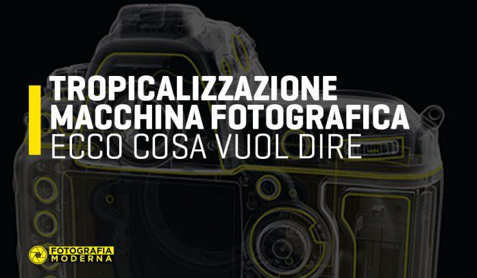 Tropicalizzazione macchina fotografica